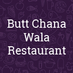 Butt Chana Wala Restaurant
